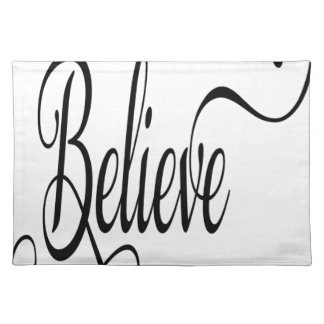 Believe typography word place mats