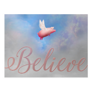 Believe-visit my store at: www.zazzle.com/pigswing postcard