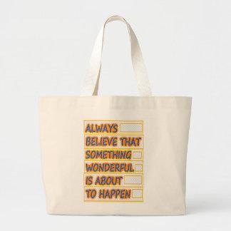 Believe WONDERFUL things to HAPPEN Get PEACE Bag