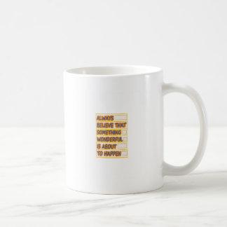 Believe WONDERFUL things to HAPPEN Get PEACE Mugs