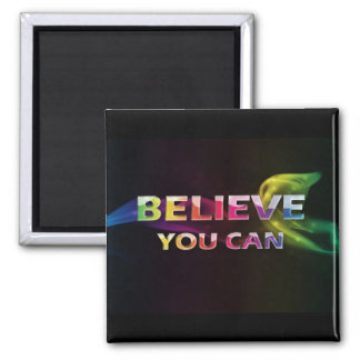 Believe You Can~3 Word Quote Magnet