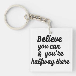 """Believe you can"" acrylic keychain"