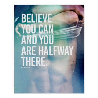 Believe you can and you are halfway there -   Guy  Poster