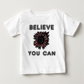 """Believe You Can"" Baby T-Shirt"