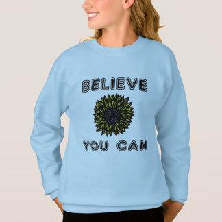 """""""Believe You Can"""" Girls' Sweatshirt"""