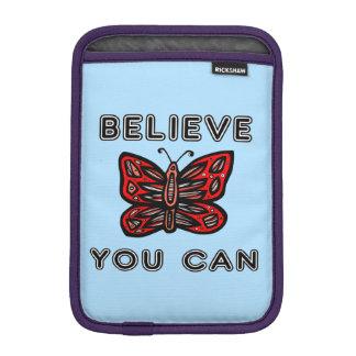 """""""Believe You Can"""" iPad Mini Soft Case"""