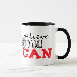 Believe you Can Mug
