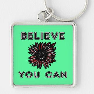 """Believe You Can"" Premium Keychain"