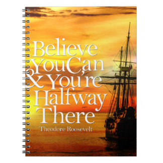 Believe You Can Sunset Ship Inspirational Quote Notebooks