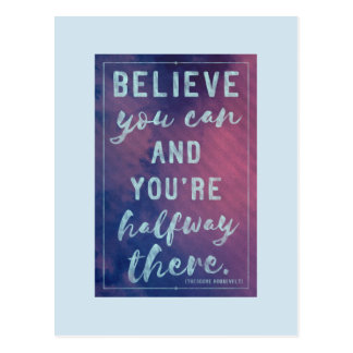 Believe you can - Teddy Roosevelt quote postcard