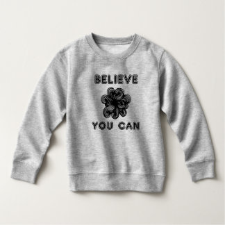 """Believe You Can"" Toddler Fleece Sweatshirt"