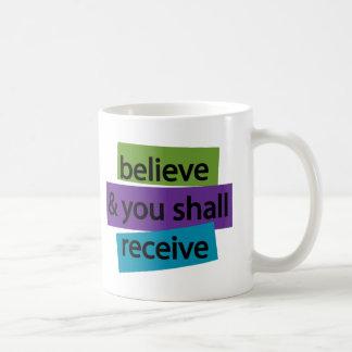 Believe & You Shall Receive II Basic White Mug