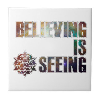 Believing is Seeing Ceramic Tile