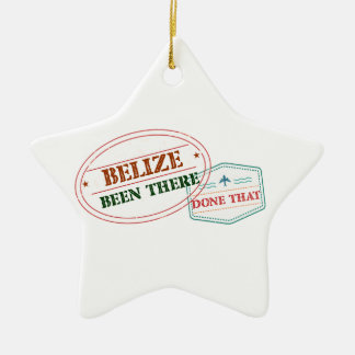 Belize Been There Done That Ceramic Ornament