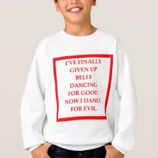 BELLY dancing Sweatshirt