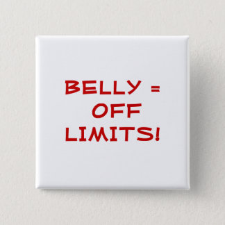 BELLY = OFF LIMITS! 15 CM SQUARE BADGE