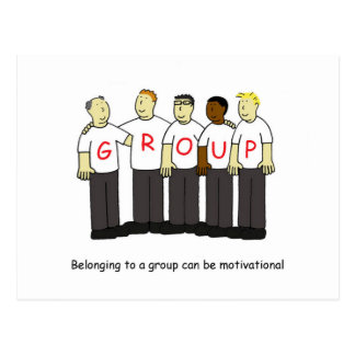 Belonging to a group is motivational. postcard