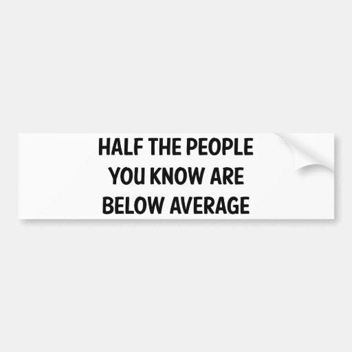 Below Average Bumper Stickers