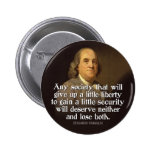 Ben Franklin: Any society that will give up a... Pinback Buttons