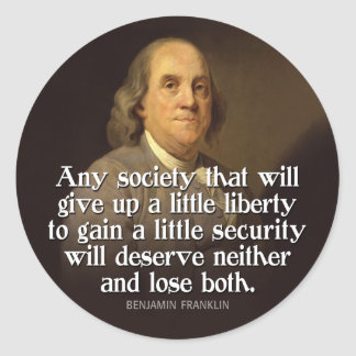 Ben Franklin: Any society that will give up a... Round Sticker