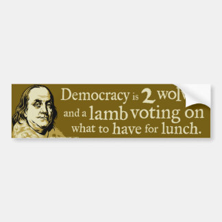 Ben Franklin Democracy Wolves Quote Bumper Sticker