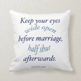 Ben Franklin Funny Marriage Quote Throw Cushions