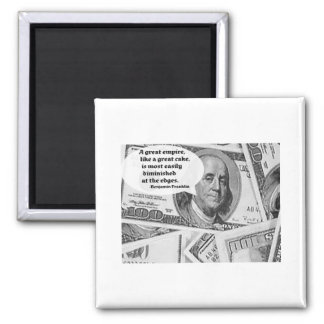 BEN FRANKLIN - GREAT EMPIRE QUOTE SQUARE MAGNET