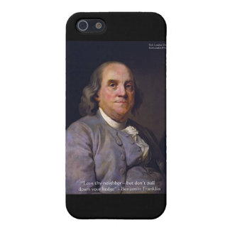 """Ben Franklin """"Love Thy Neibhbor But.."""" Quote Gifts iPhone 5/5S Covers"""