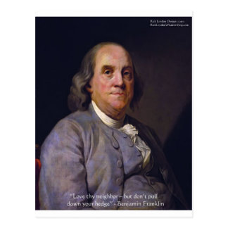 """Ben Franklin """"Love Thy Neibhbor But.."""" Quote Gifts Postcard"""