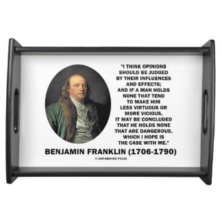 Ben Franklin Opinions Influences Effects Quote Serving Trays