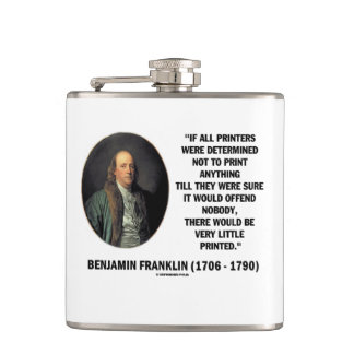 Ben Franklin Printers Not To Print Printed Quote Flask