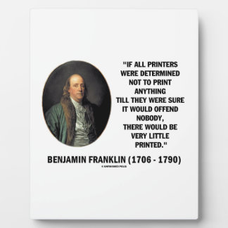 Ben Franklin Printers Not To Print Printed Quote Photo Plaque