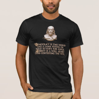 Ben Franklin Quote: 2 Wolves & a Well Armed Lamb T-Shirt