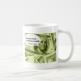 Ben Franklin quote A penny saved is a penny earned Coffee Mug
