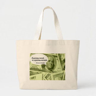 Ben Franklin quote A penny saved is a penny earned Jumbo Tote Bag
