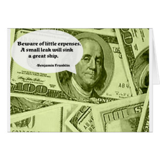 Ben Franklin Quote Beware of little expenses. A sm Card