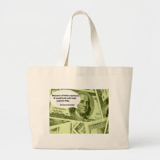 Ben Franklin Quote Beware of little expenses. A sm Jumbo Tote Bag