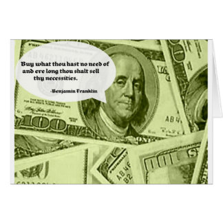 Ben Franklin quote Buy what thou hast no need of a Card