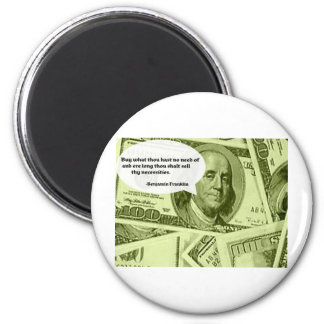 Ben Franklin quote Buy what thou hast no need of a Fridge Magnets