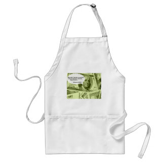 Ben Franklin quote Buy what thou hast no need of a Standard Apron