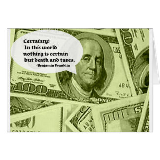 Ben Franklin quote Certainty In this world nothing Greeting Card