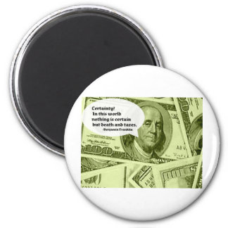 Ben Franklin quote Certainty In this world nothing Magnet