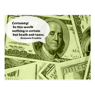 Ben Franklin quote Certainty In this world nothing Postcard