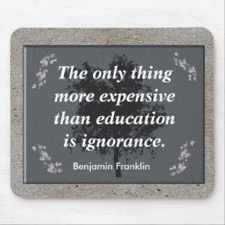 Ben Franklin quote - mousepad