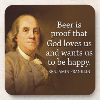 Ben Franklin Quote on Beer Beverage Coasters