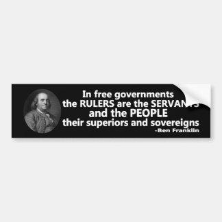 Ben Franklin quote Rulers are Servants Bumper Sticker