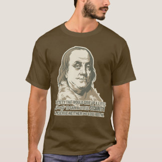 Ben Franklin Quote Shirt