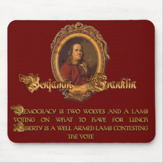 Ben Franklin Quote: Two Wolves and a Lamb Mouse Pad