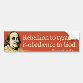 Ben Franklin Rebellion Quote Bumper Sticker