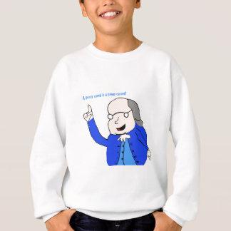 Ben Franklin Says Sweatshirt